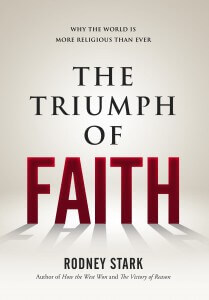 Get the rest in Rodney Stark's new book, The Triumph of Faith!