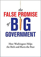 False Promise of Big Government