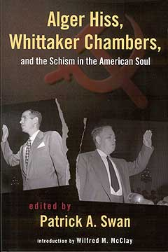 Alger Hiss, Whittaker Chambers, and the Schism in the American Soul-0