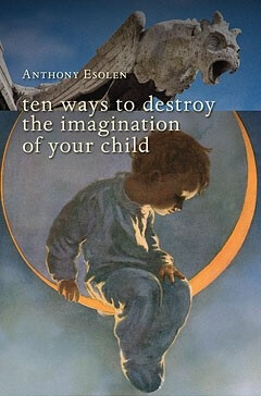 Ten Ways to Destroy the Imagination of Your Child-0